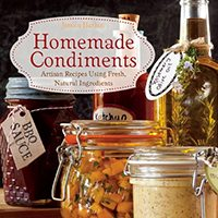 homemade-condiments-artisan-recipes-using-fresh-natural-ingredients