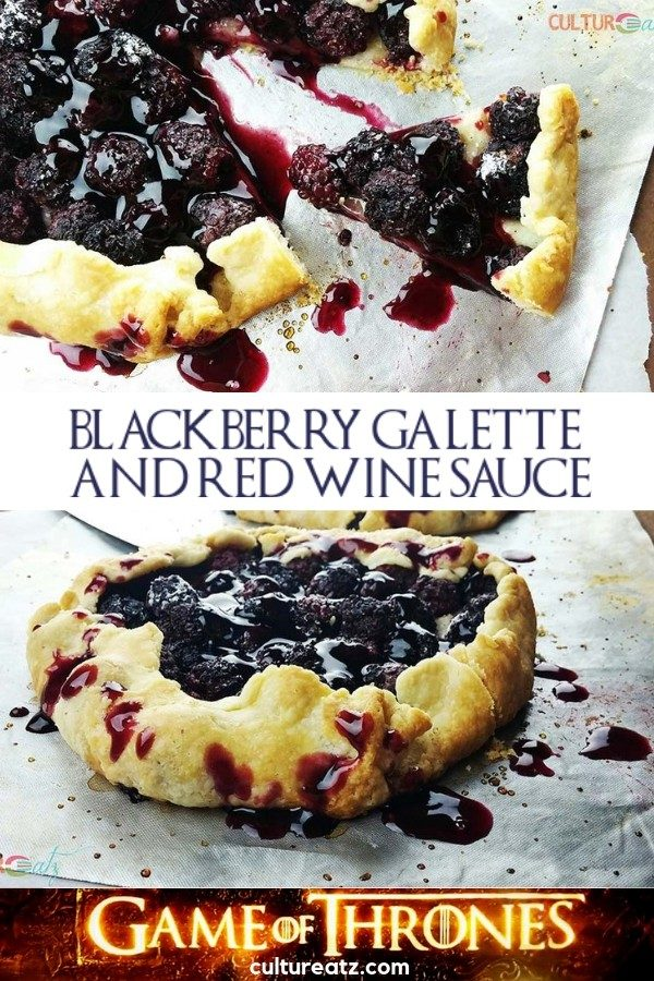 GOT Blackberry Galette with Red Wine Sauce