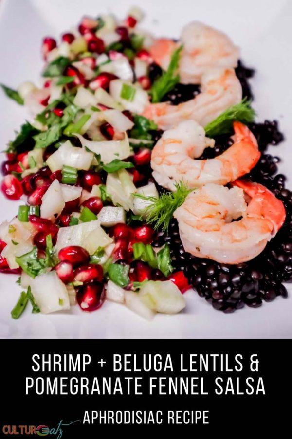 Shrimp Bedded on Beluga lentils Snuggled by Pomegranate Fennel Salsa