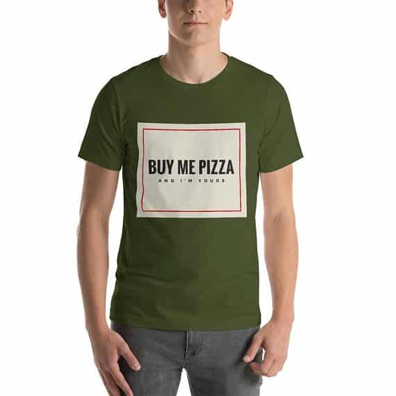 Buy Me Pizza T-Shirt - Short-Sleeve Unisex T-Shirt