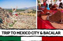 Trip to Mexico City & Bacalar