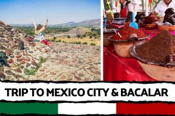 Trip to Mexico City & Bacalar