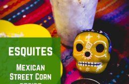 esquites Mexican Street Corn