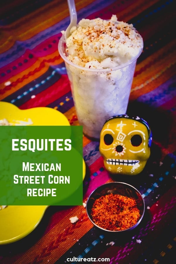 Mexican Street Corn in a Cup | the very popular snack called Esquites