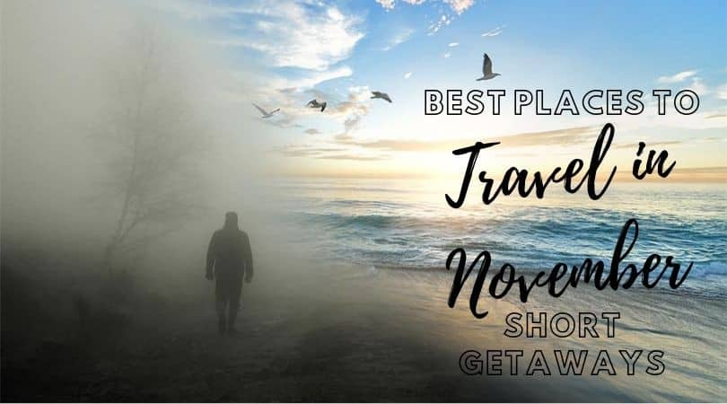 Travel in November for a Short Getaway