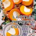 Laotian Pumpkin Coconut Milk Custard